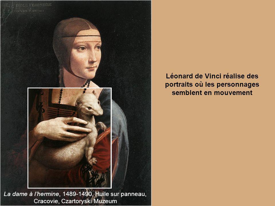 Léonard de Vinci réalise des portraits où les personnages semblent en mouvement