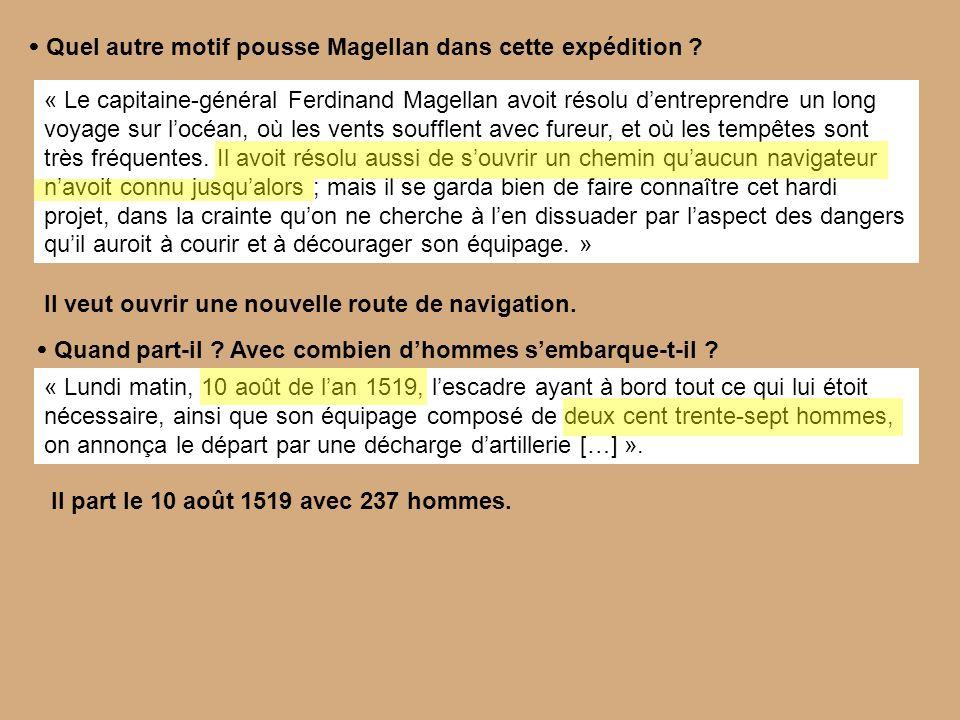  Quel autre motif pousse Magellan dans cette expédition