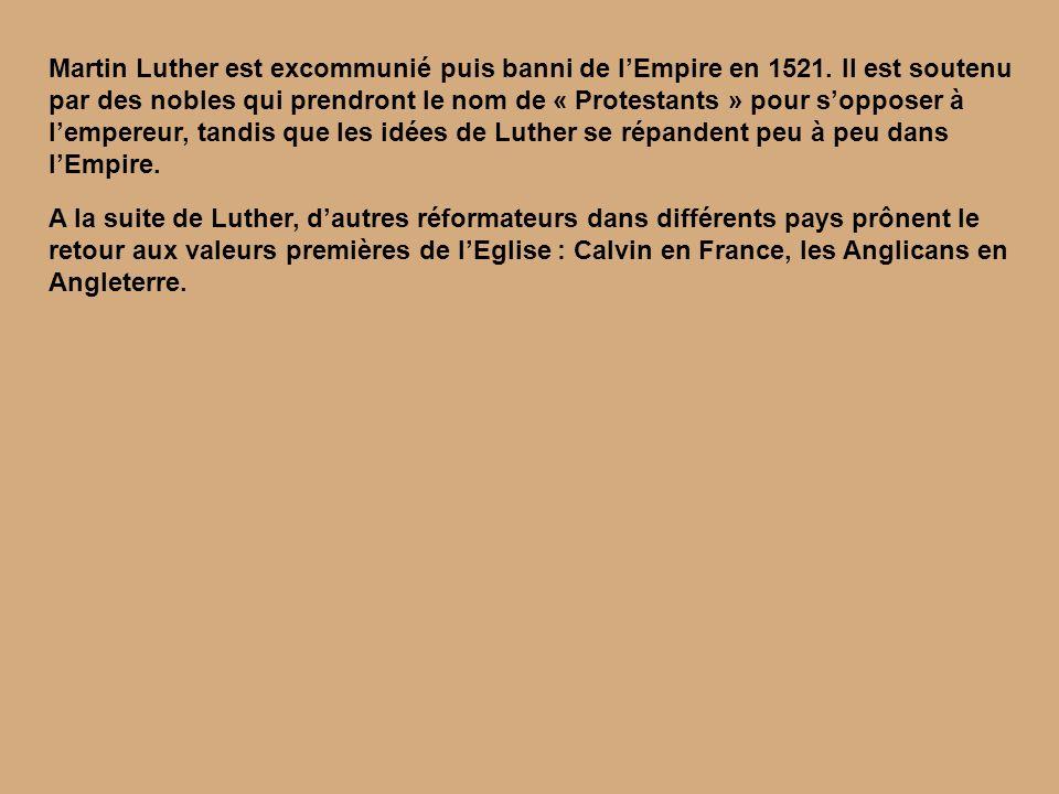 Martin Luther est excommunié puis banni de l'Empire en 1521