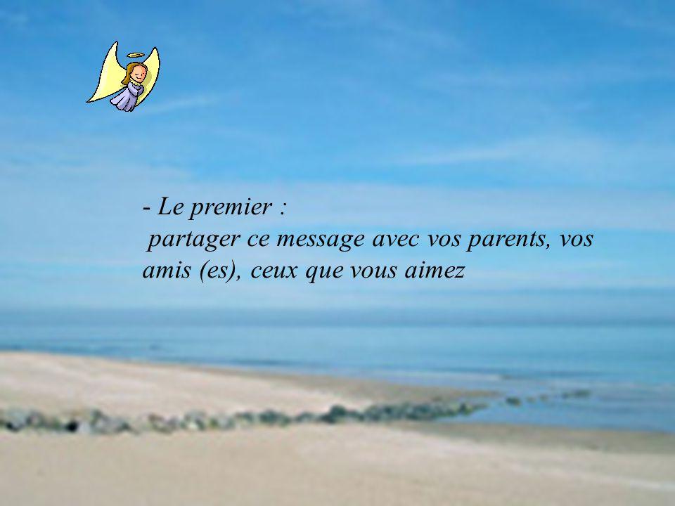 Le premier : partager ce message avec vos parents, vos amis (es), ceux que vous aimez