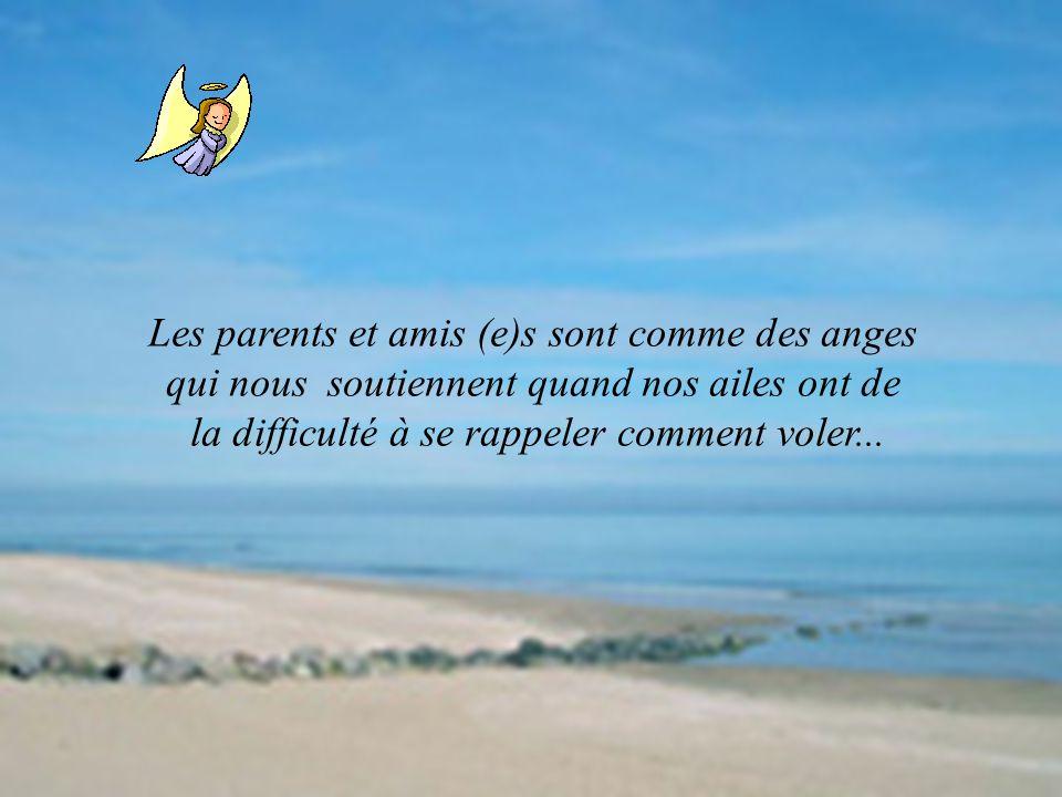 Les parents et amis (e)s sont comme des anges