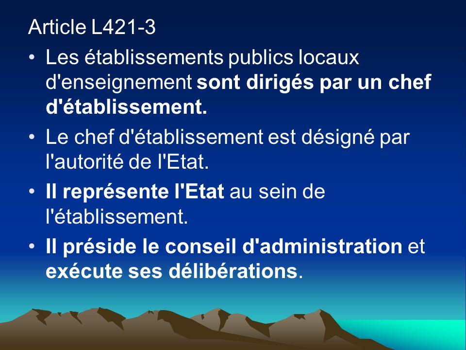 Article L421-3Les établissements publics locaux d enseignement sont dirigés par un chef d établissement.
