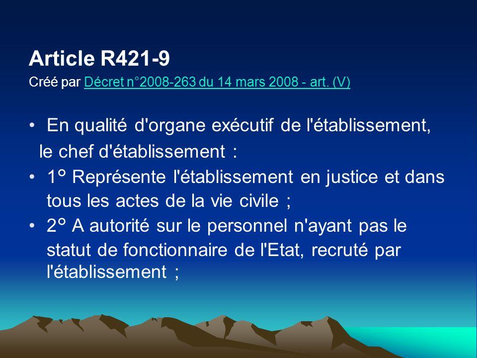 Article R421-9 En qualité d organe exécutif de l établissement,
