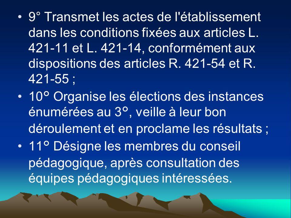9° Transmet les actes de l établissement dans les conditions fixées aux articles L. 421-11 et L. 421-14, conformément aux dispositions des articles R. 421-54 et R. 421-55 ;