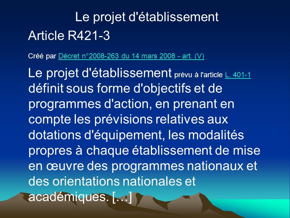 Le projet d établissement Article R421-3 Créé par Décret n°2008-263 du 14 mars 2008 - art.