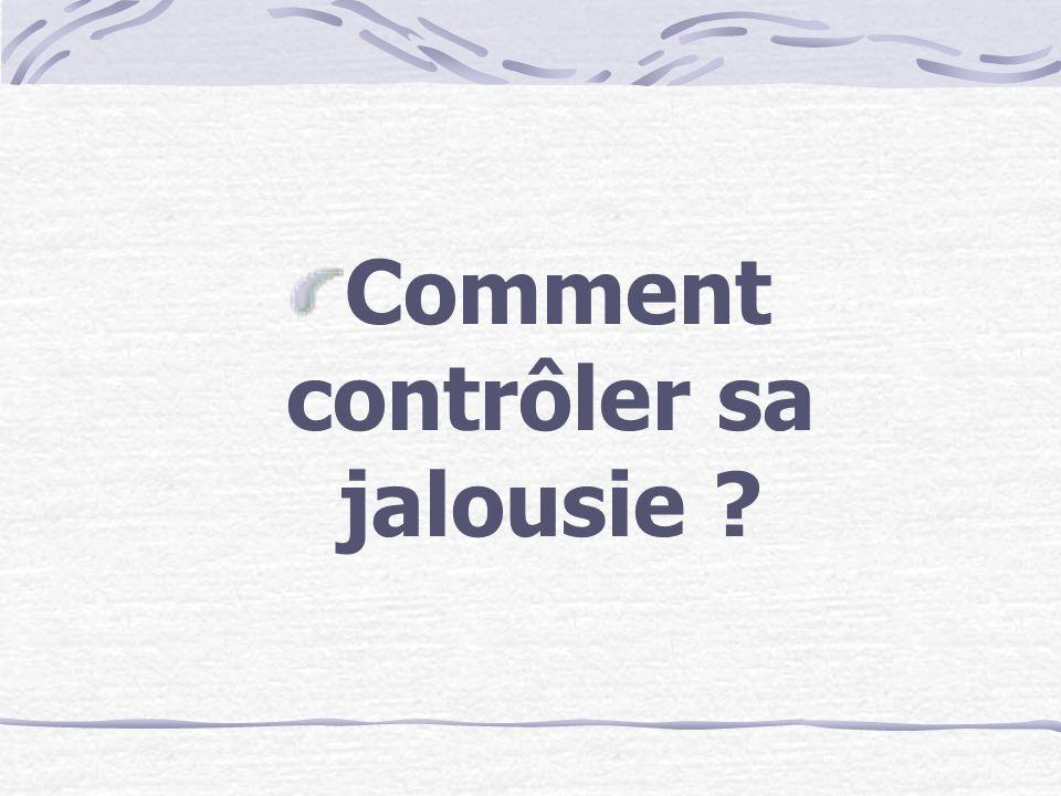 Comment contrôler sa jalousie