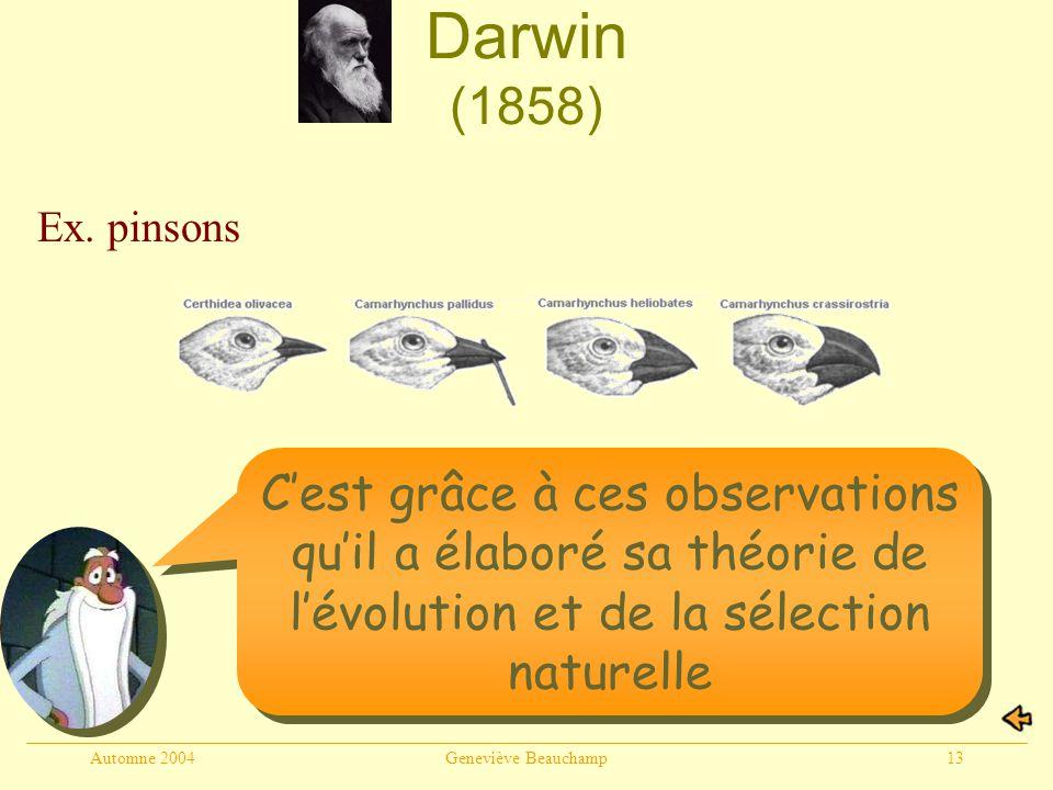 Darwin (1858) Ex. pinsons. C'est grâce à ces observations qu'il a élaboré sa théorie de l'évolution et de la sélection naturelle.
