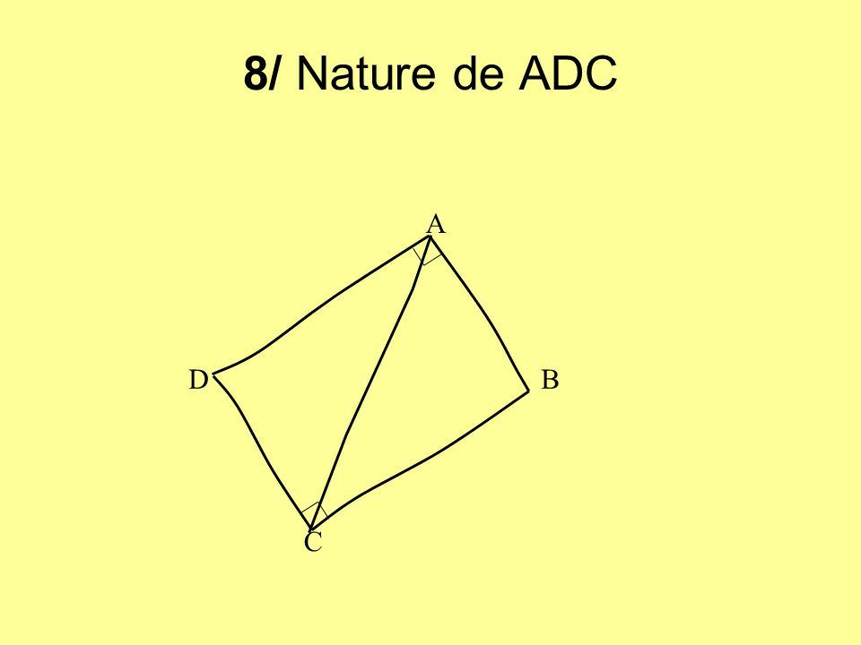 8/ Nature de ADC A D B C