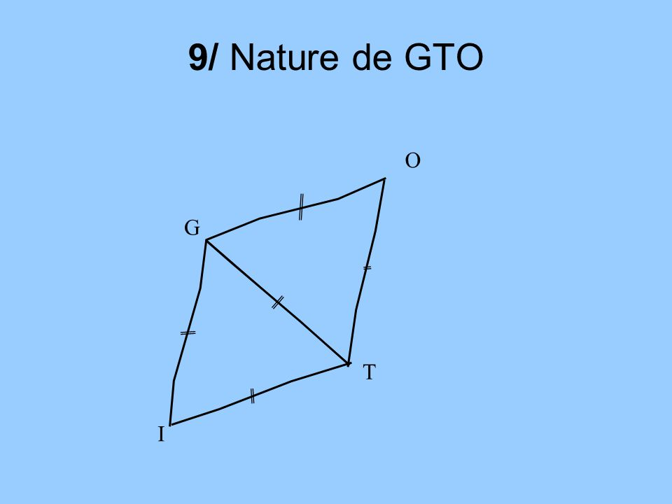 9/ Nature de GTO O G T I