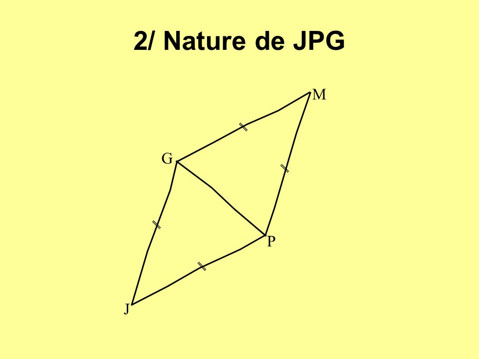2/ Nature de JPG M G P J