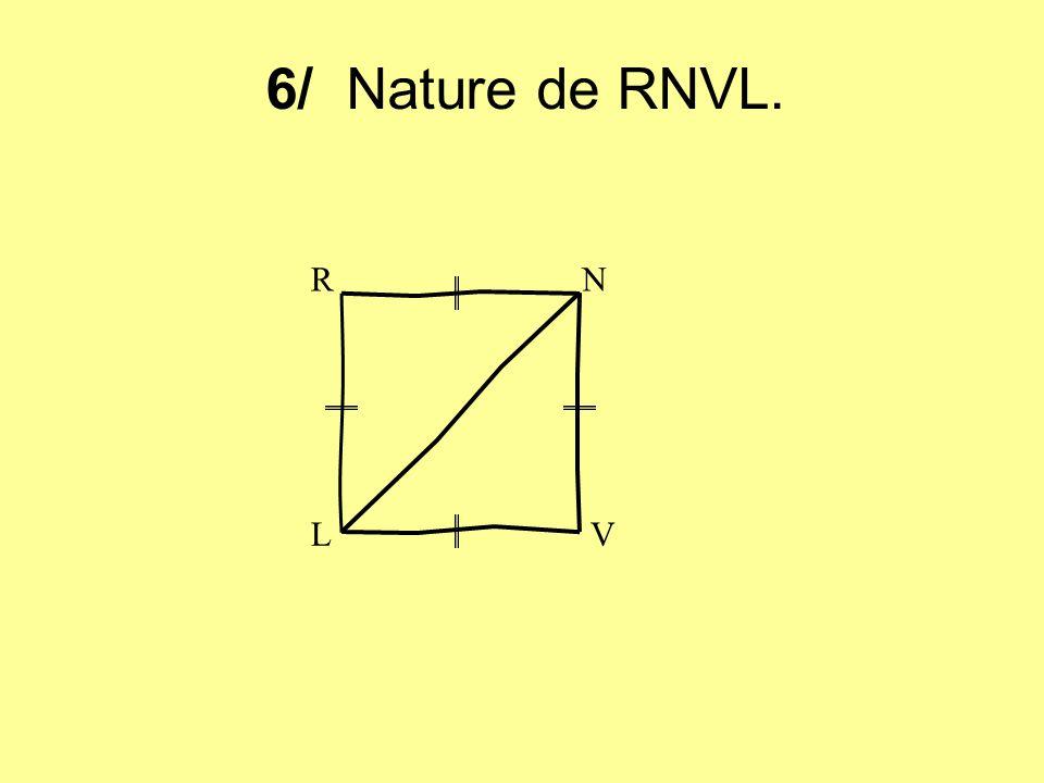 6/ Nature de RNVL. R N L V