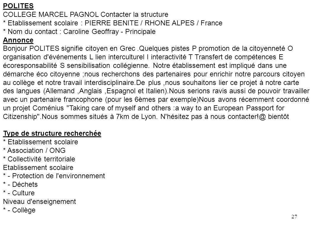 POLITES COLLEGE MARCEL PAGNOL Contacter la structure. * Etablissement scolaire : PIERRE BENITE / RHONE ALPES / France.