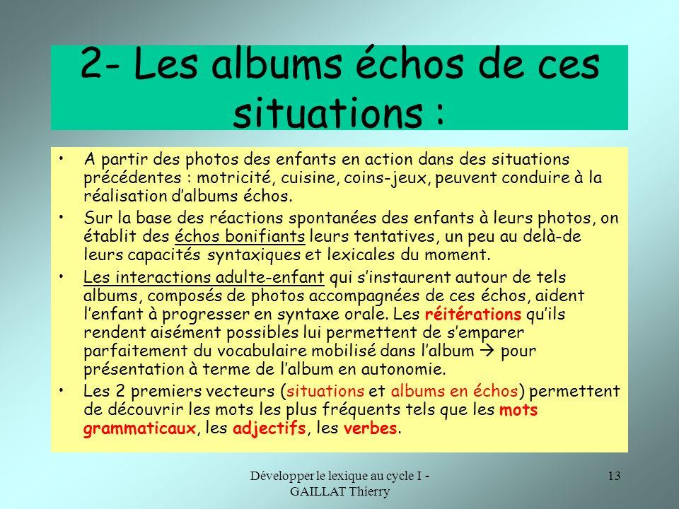 2- Les albums échos de ces situations :