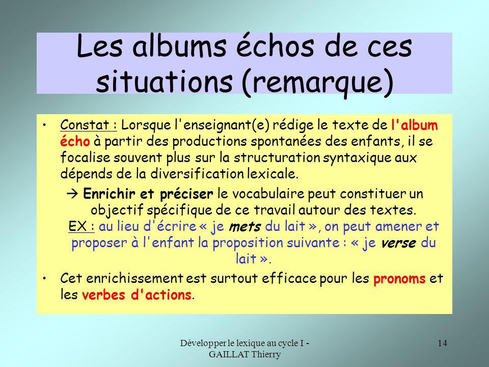Les albums échos de ces situations (remarque)