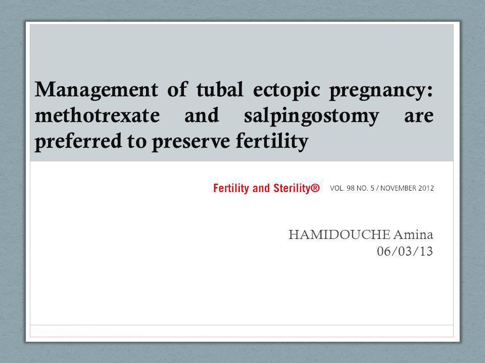 Management of tubal ectopic pregnancy: methotrexate and salpingostomy are preferred to preserve fertility