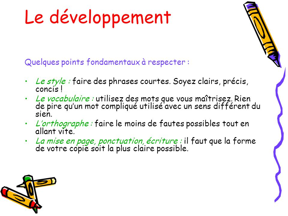 Le développement Quelques points fondamentaux à respecter :