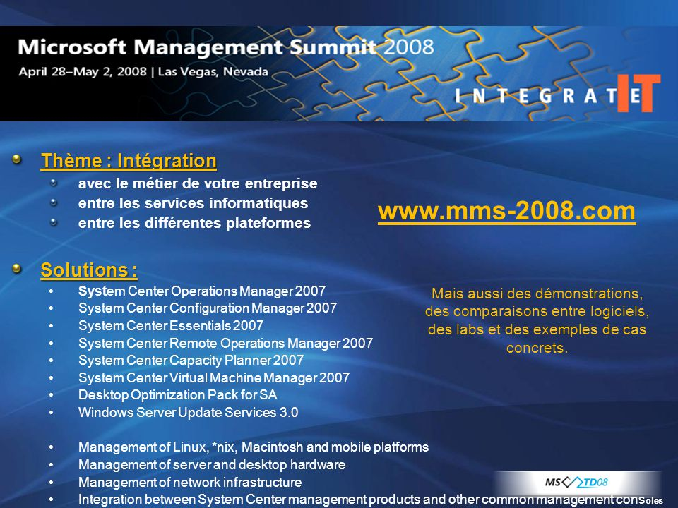 www.mms-2008.com Thème : Intégration Solutions :