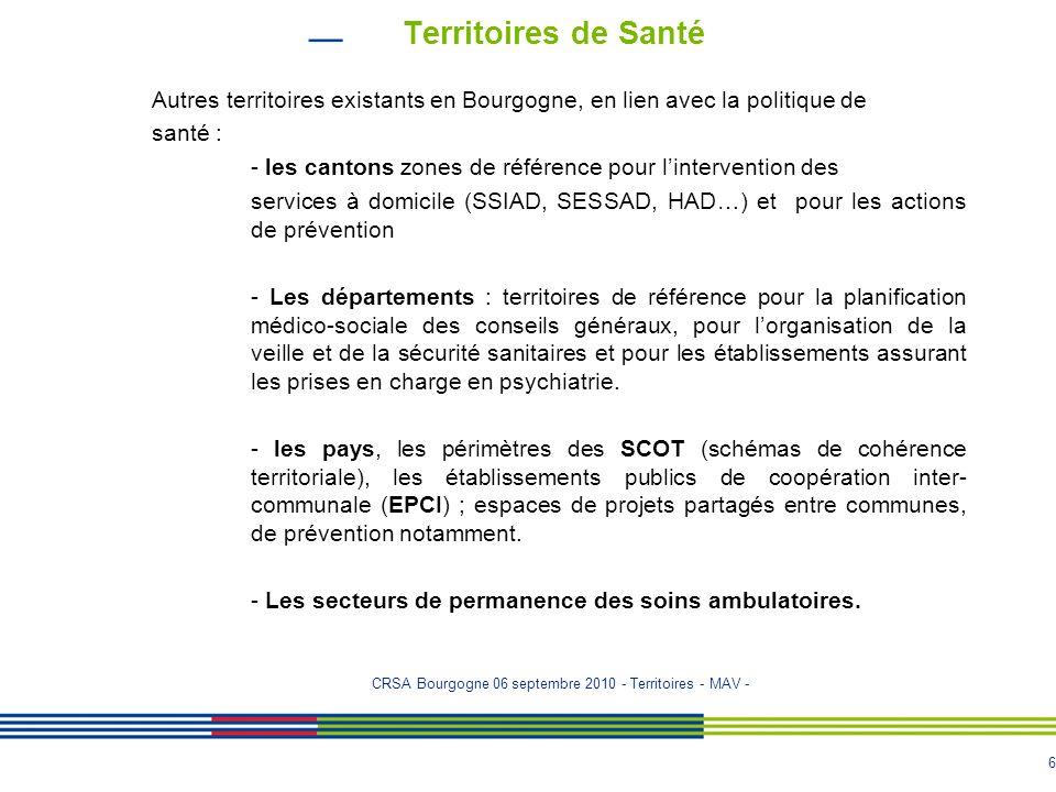 Territoires de Santé Autres territoires existants en Bourgogne, en lien avec la politique de. santé :