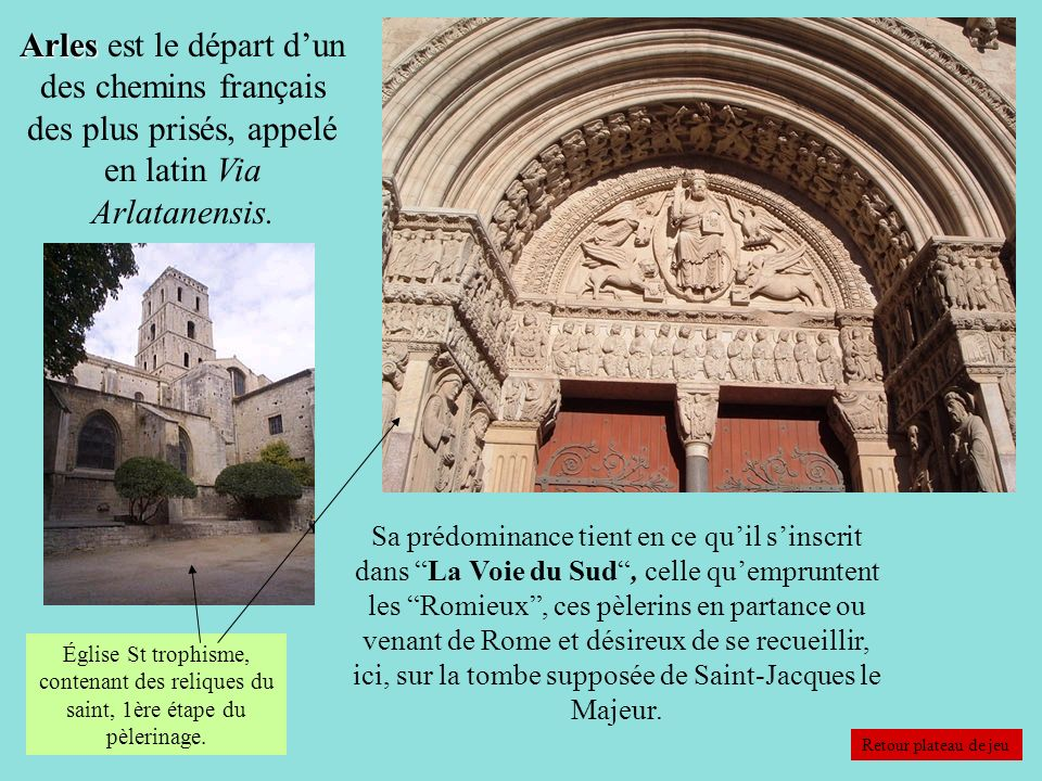Arles est le départ d'un des chemins français des plus prisés, appelé en latin Via Arlatanensis.