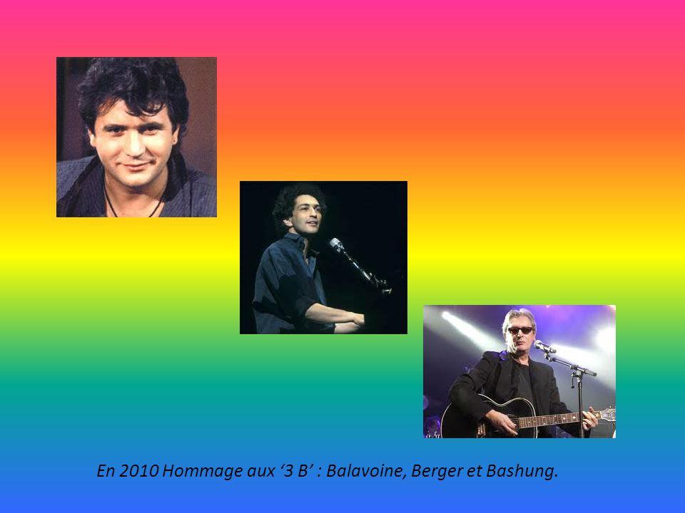 En 2010 Hommage aux '3 B' : Balavoine, Berger et Bashung.