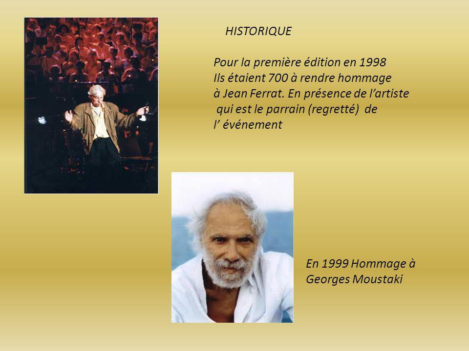 HISTORIQUE Pour la première édition en 1998. Ils étaient 700 à rendre hommage à Jean Ferrat. En présence de l'artiste.