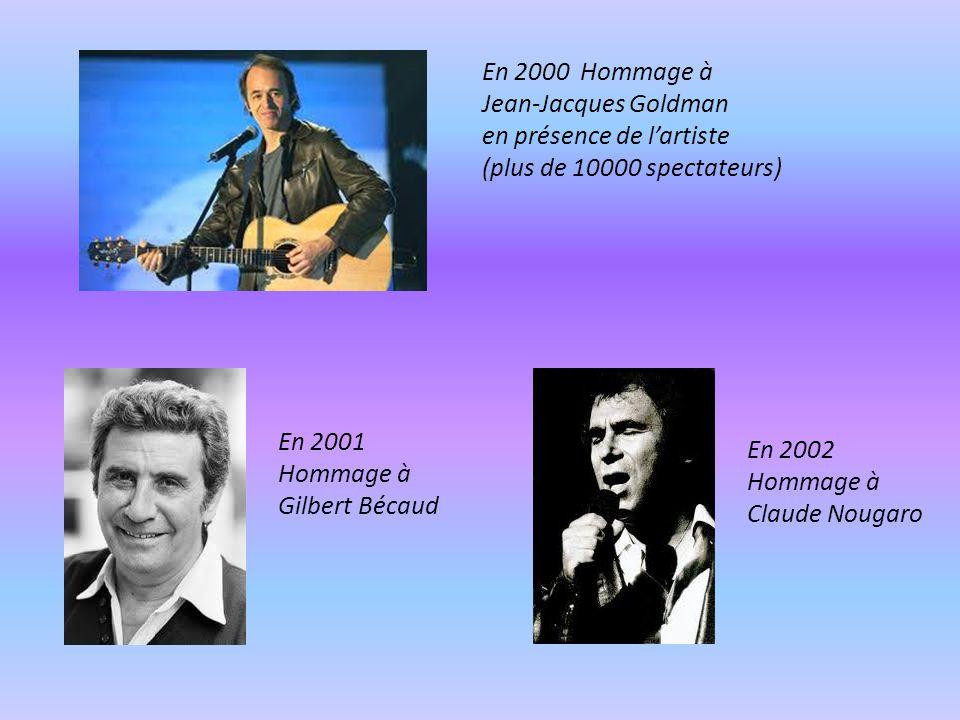 En 2000 Hommage à Jean-Jacques Goldman en présence de l'artiste (plus de 10000 spectateurs)