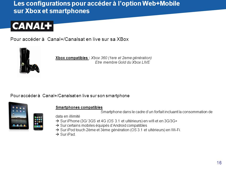 Les configurations pour accéder à l'option Web+Mobile sur Xbox et smartphones