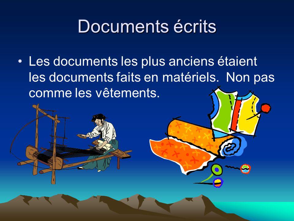 Documents écrits Les documents les plus anciens étaient les documents faits en matériels.