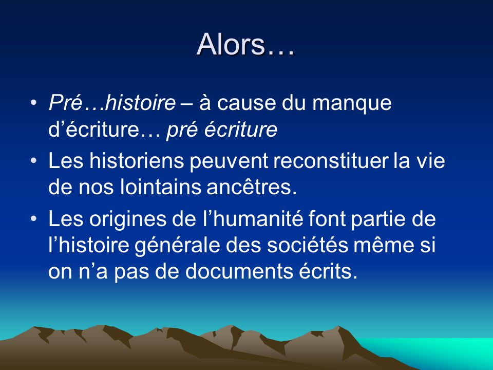 Alors… Pré…histoire – à cause du manque d'écriture… pré écriture
