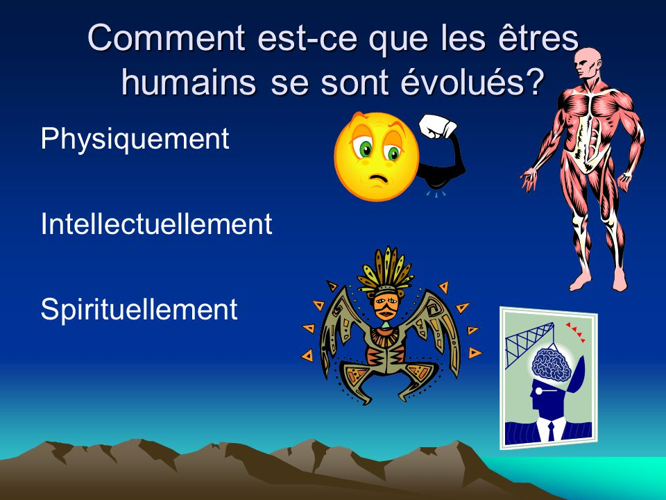 Comment est-ce que les êtres humains se sont évolués