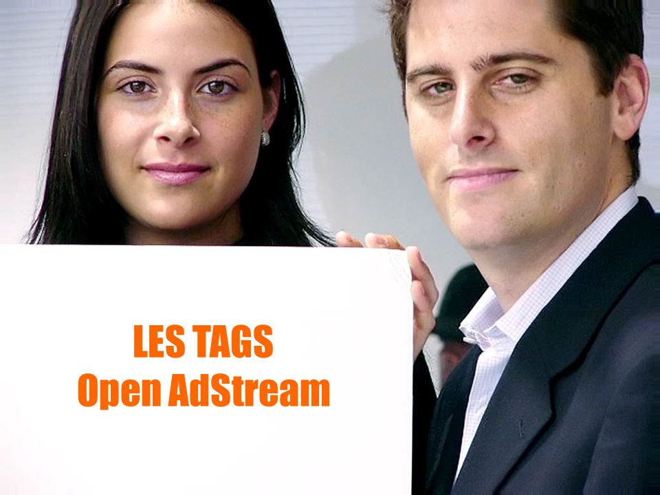 LES TAGS Open AdStream