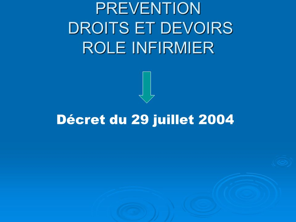 PREVENTION DROITS ET DEVOIRS ROLE INFIRMIER