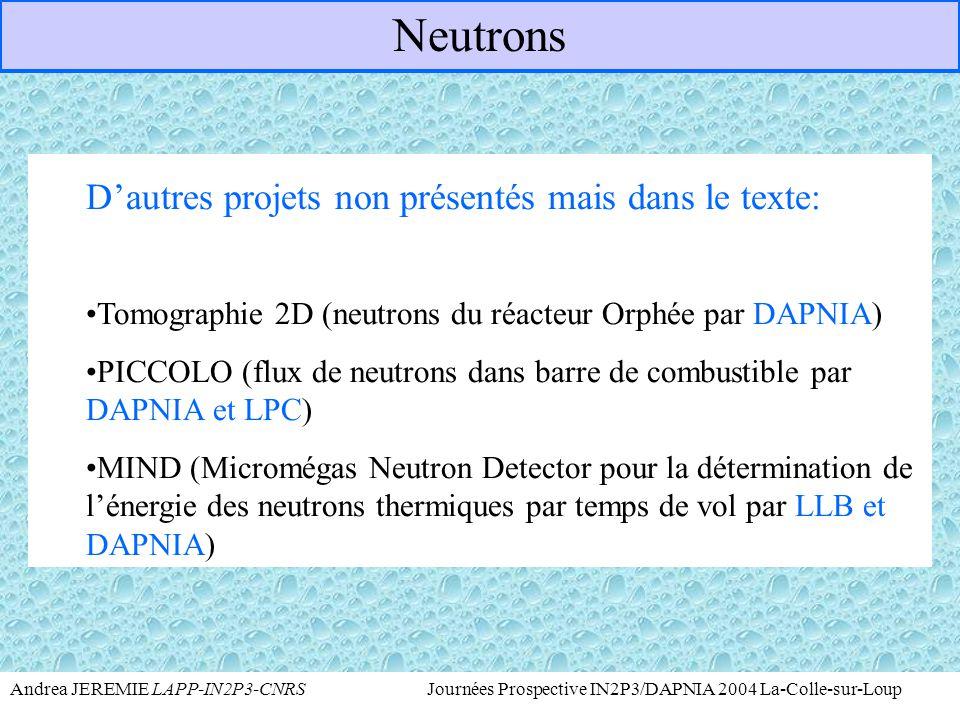 Neutrons D'autres projets non présentés mais dans le texte: