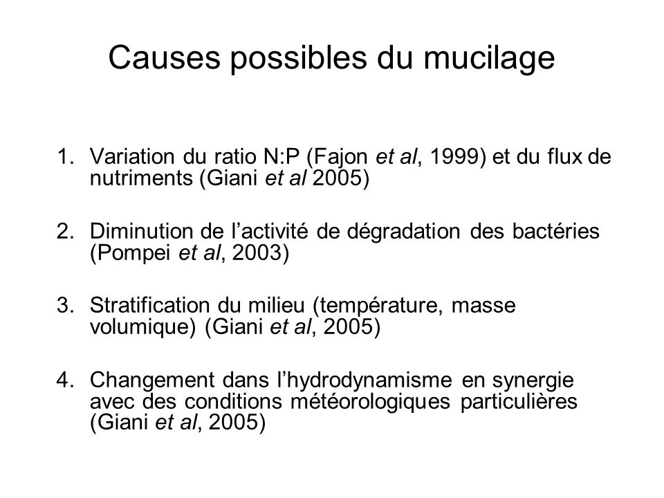 Causes possibles du mucilage