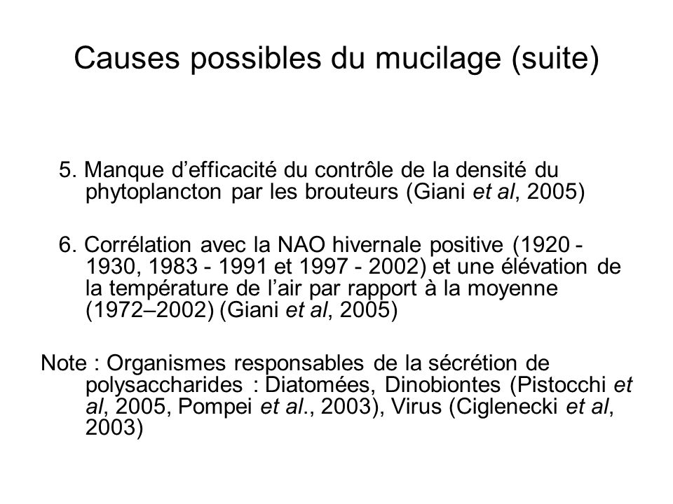 Causes possibles du mucilage (suite)