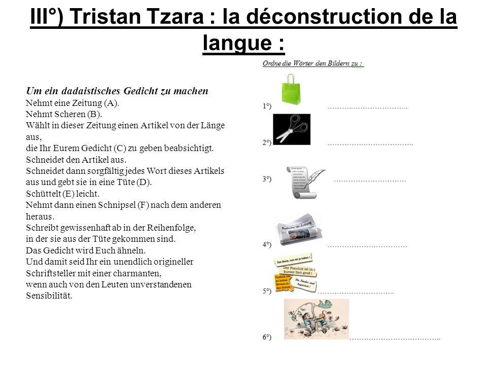 III°) Tristan Tzara : la déconstruction de la langue :