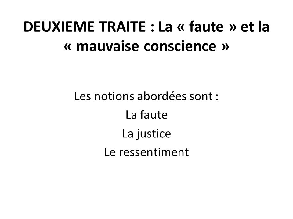 DEUXIEME TRAITE : La « faute » et la « mauvaise conscience »