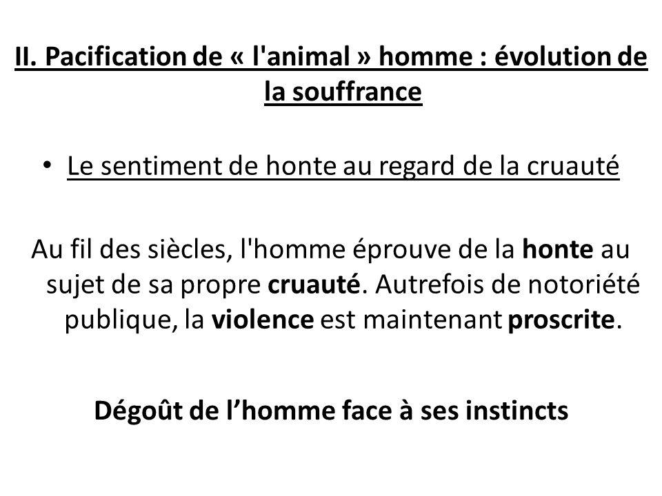 II. Pacification de « l animal » homme : évolution de la souffrance