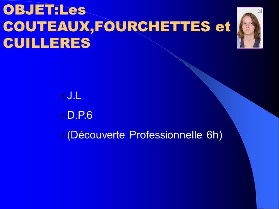 OBJET:Les COUTEAUX,FOURCHETTES et CUILLERES