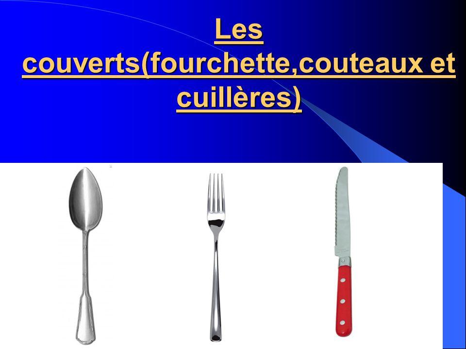 Les couverts(fourchette,couteaux et cuillères)