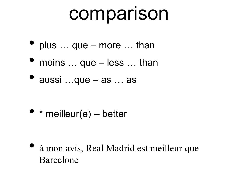 comparison plus … que – more … than moins … que – less … than