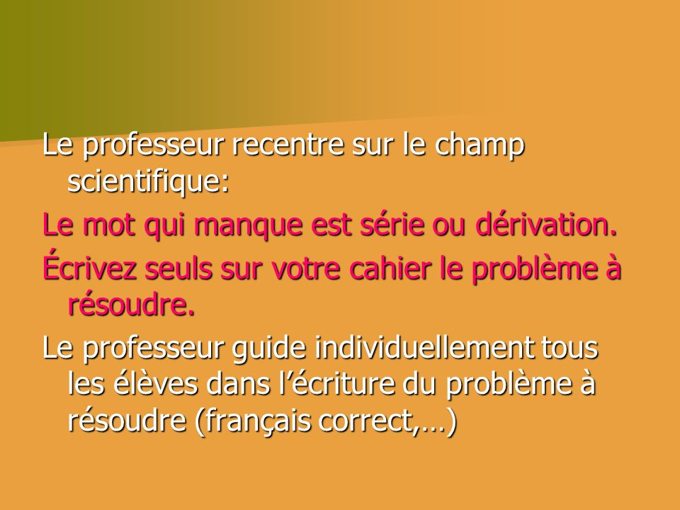 Le professeur recentre sur le champ scientifique: