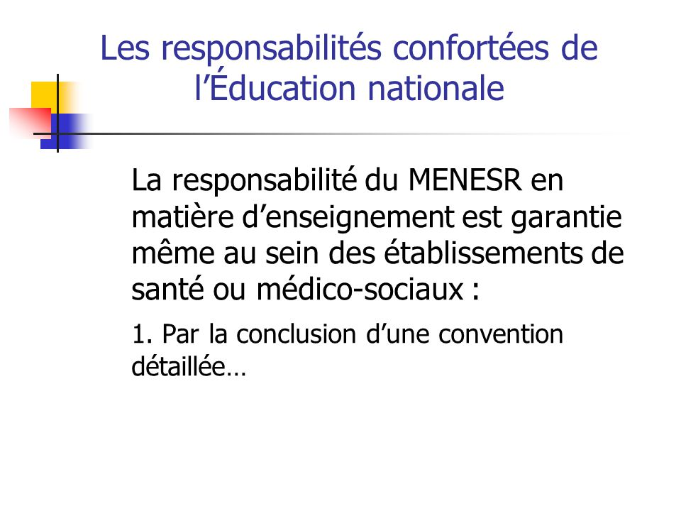 Les responsabilités confortées de l'Éducation nationale
