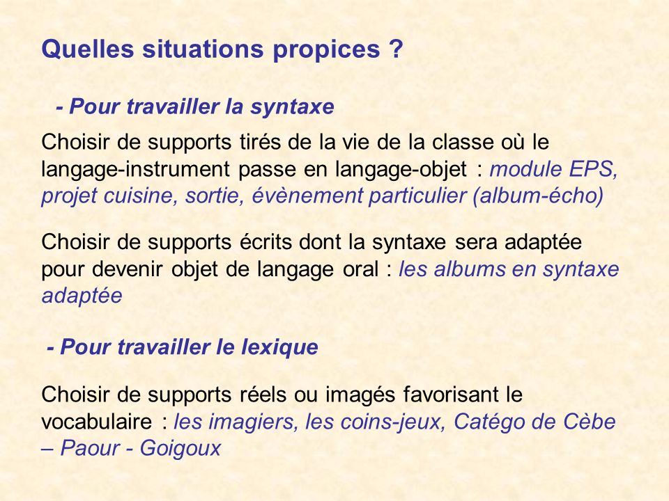 Quelles situations propices