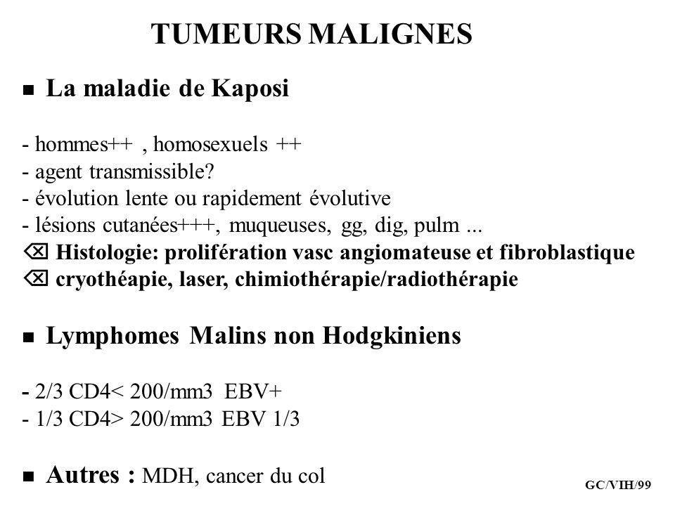 TUMEURS MALIGNES - hommes++ , homosexuels ++ - agent transmissible