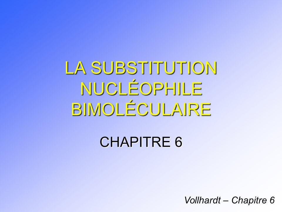 LA SUBSTITUTION NUCLÉOPHILE BIMOLÉCULAIRE