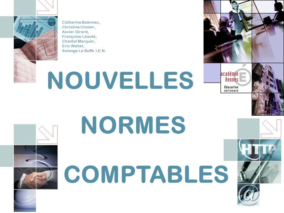 NOUVELLES NORMES COMPTABLES Catherine Boënnec, Christine Closier,