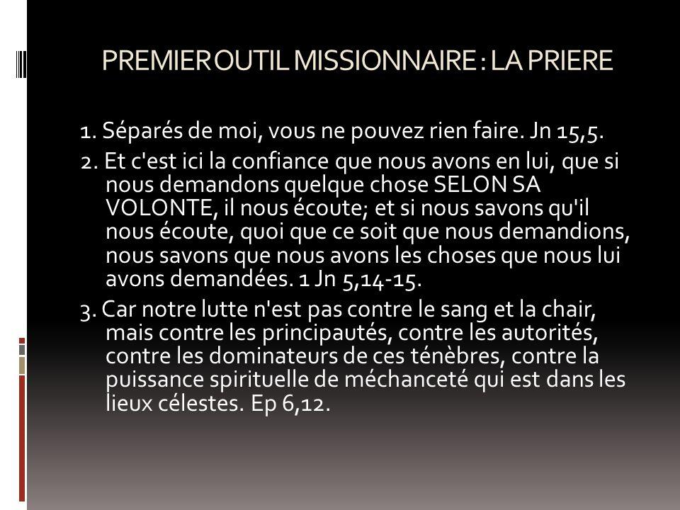 PREMIER OUTIL MISSIONNAIRE : LA PRIERE
