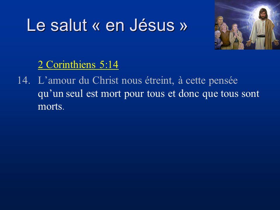 Le salut « en Jésus » 2 Corinthiens 5:14