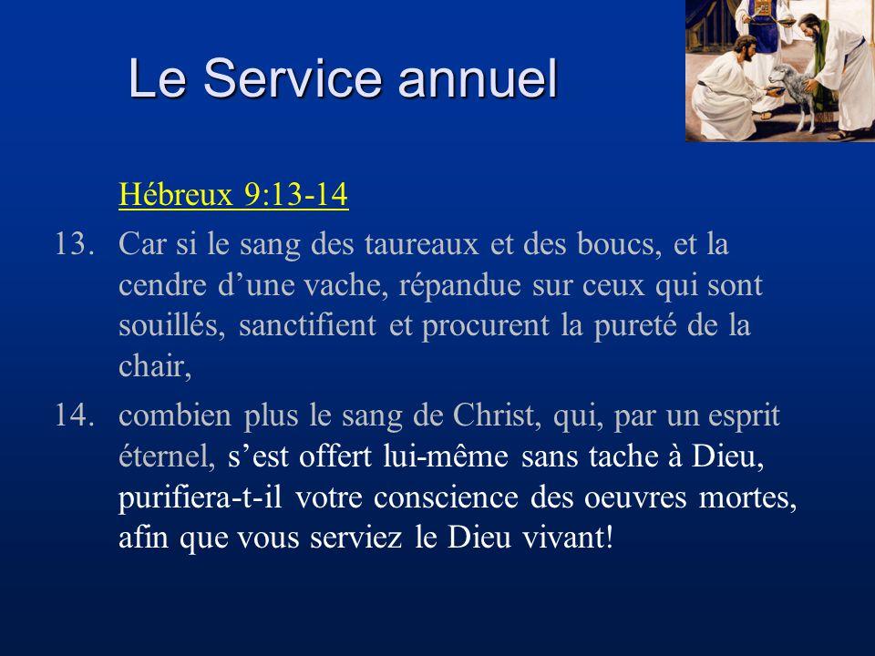 Le Service annuel Hébreux 9:13-14